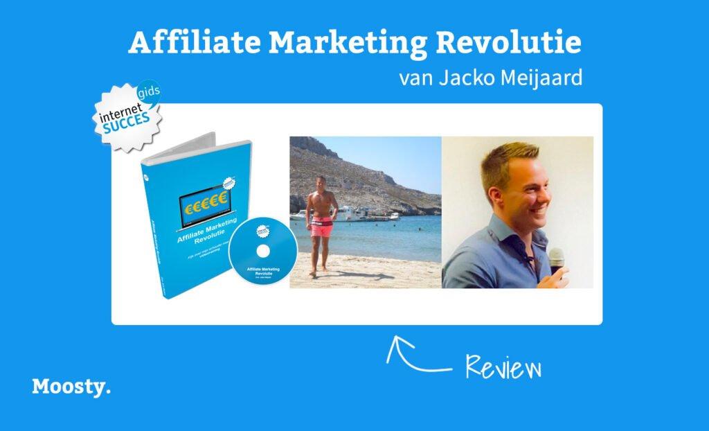 Affiliate Marketing Revolutie - Review - Jacko Meijaard