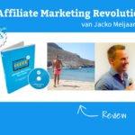 Affiliate Marketing Revolutie van Jacko Meijaard - Review