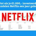 Wat als je €1.000,- investeerde in aandelen Netflix een jaar geleden?