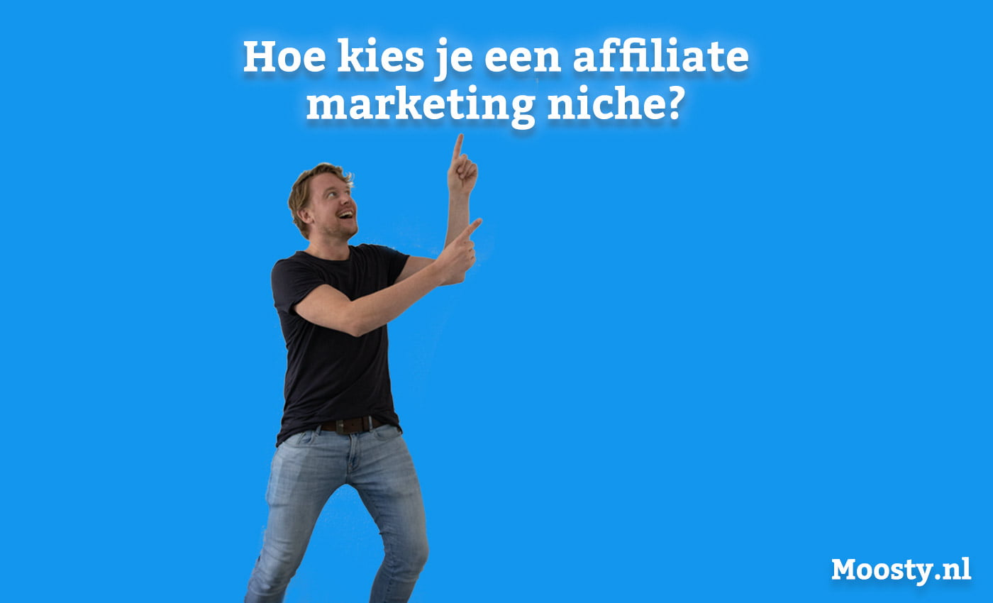 Hoe kies je een affiliate marketing niche?